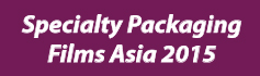 Specialty Packaging Films Asia - 2015