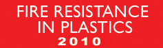 Fire Resistance in Plastics - 2010