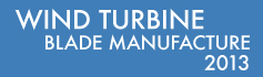 Wind Turbine Blade Manufacture - 2013