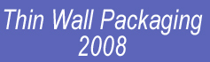 Thin Wall Packaging - 2008