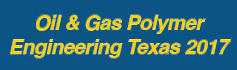 Oil & Gas Polymer Engineering Texas - 2017