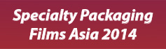 Specialty Packaging Films Asia - 2014