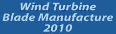 Wind Turbine Blade Manufacture - 2010