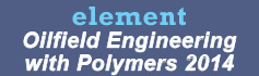 Element Oilfield Engineering with Polymers - 2014