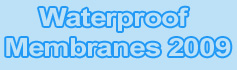 Waterproof Membranes - 2009