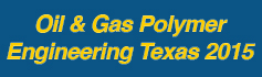 Oil & Gas Polymer Engineering Texas - 2015