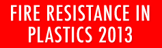 Fire Resistance in Plastics - 2013