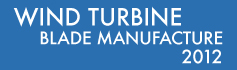 Wind Turbine Blade Manufacture - 2012