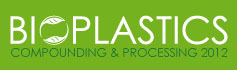 Bioplastics Compounding and Processing - 2012