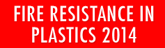 Fire Resistance in Plastics - 2014