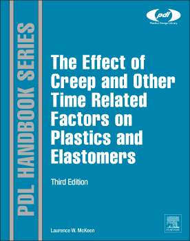 The Effect of Creep and other Time Related Factors on Plastics and Elastomers, 3rd Edition