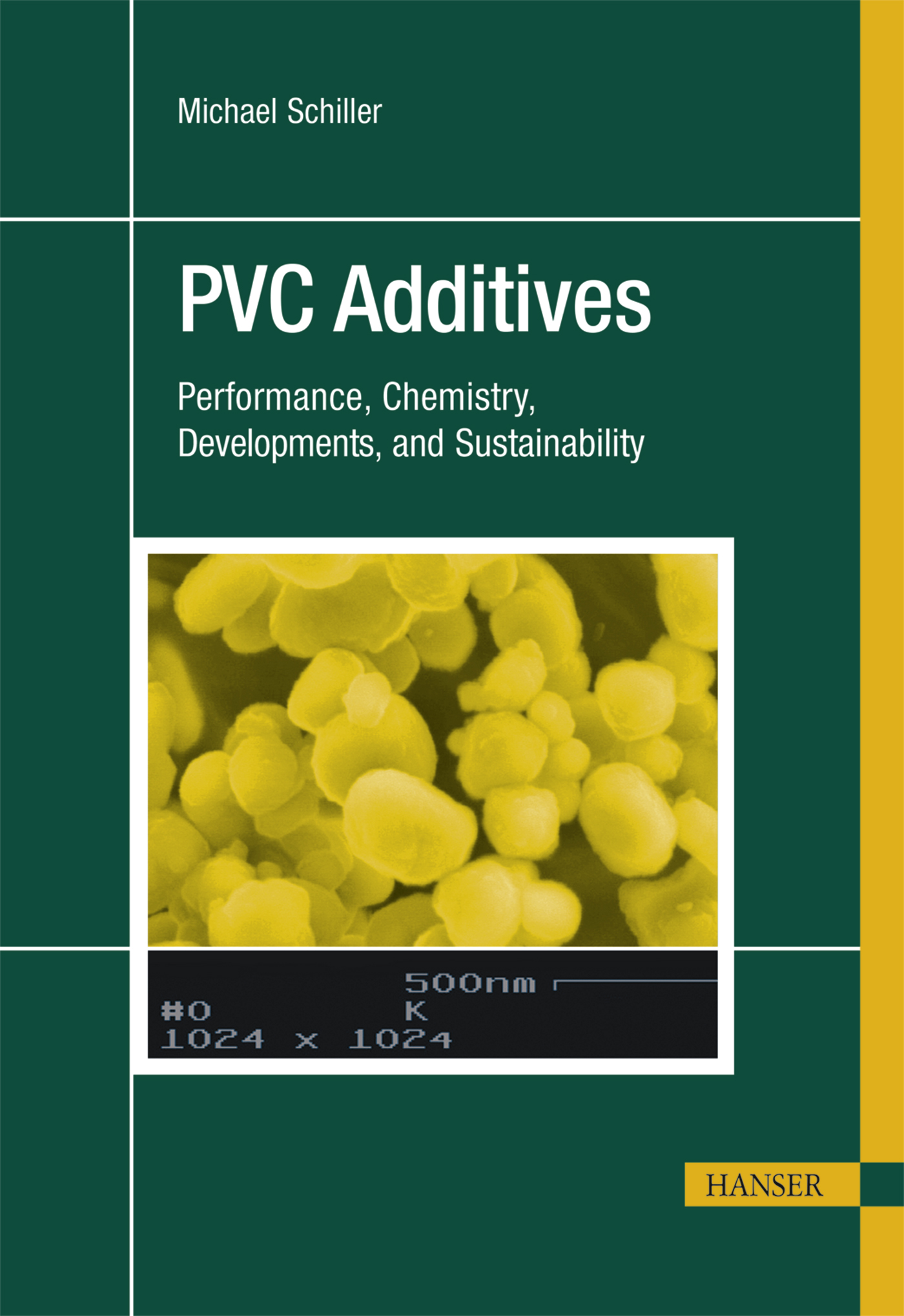 PVC Additives: Performance, Chemistry, Developments, and Sustainability