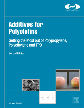 Additives for Polyolefins: Getting the Most out of Polypropylene, Polyethylene and TPO, 2nd Edition