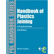 Handbook of Plastics Joining - A Practical Guide