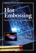 Hot Embossing; Theory and Technology of Microreplication
