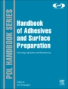 Handbook of Adhesives and Surface Preparation; Technology, Applications and Manufacturing