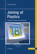 Joining of Plastics - Handbook for Designers and Engineers, 3rd Edition