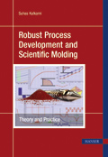 Robust Process Development and Scientific Molding - Theory and Practice