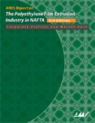 The Polyethylene Film extrusion industry in NAFTA - AMI's Report