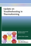 Update on Troubleshooting in Thermoforming