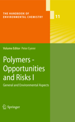 Polymers - Opportunities and Risk I: General and Environmental Aspects