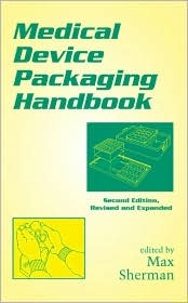 Medical Device Packaging Handbook