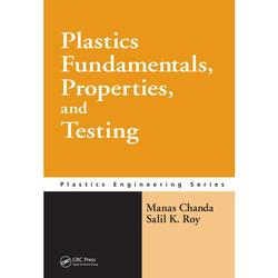 Plastics Fundamentals, Properties, and Testing