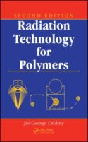 Radiation Technology for Polymers, 2nd Edition