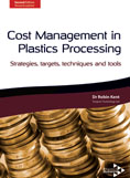Cost Management in Plastics Processing: Strategies, Targets, Techniques and Tools, 2nd edn.