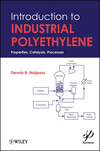 Introduction to Industrial Polyethylene: Properties, Catalysts and Processes