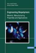 Engineering Biopolymers: Markets, Manufacturing, Properties and Applications