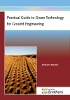 Practical Guide to Green Technology for Ground Engineering