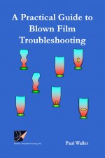 A Practical Guide to Blown Film Troubleshooting