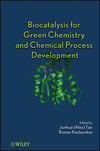 Biocatalysis for Green Chemistry and Chemical Process Development