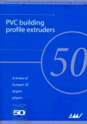 PVC Building Profile Extruders - A Review of Europe's 50 largest Players