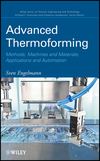 Advanced Thermoforming: Methods, Machines and Materials, Applications and Automation