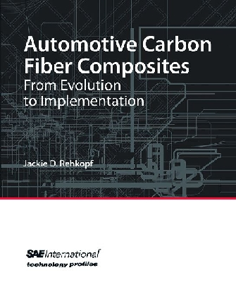 Automotive Carbon Fiber Composites: From Evolution to Implementation