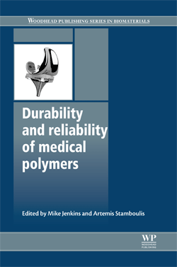 Durability and reliability of medical polymers