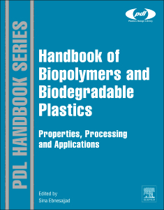 Handbook of Biopolymers and Biodegradable Plastics, 1st Edition; Properties, Processing and Applications