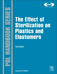 The Effect of Sterilization on Plastics and Elastomers, 3rd Edition