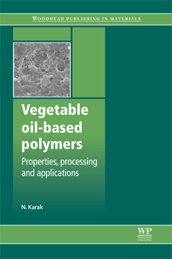 Vegetable oil-based polymers: Properties. processing and applications