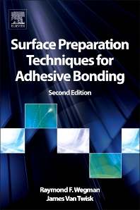 Surface Preparation Techniques for Adhesive Bonding, 2nd Edition