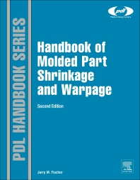 Handbook of Molded Part Shrinkage and Warpage, 2nd Edition