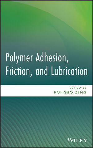Polymer Adhesion, Friction and Lubrication